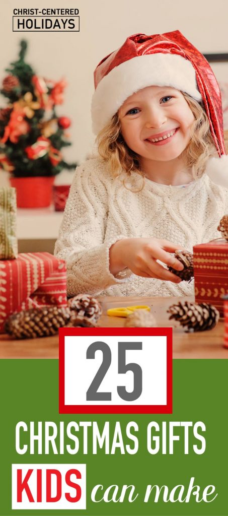 Homemade Christmas Gifts For Kids.25 Easy Christmas Gifts Kids Can Make Christ Centered Holidays