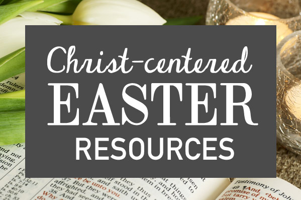 christ centered easter resources