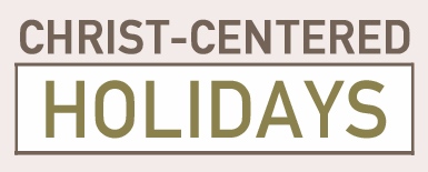 Christ Centered Holidays